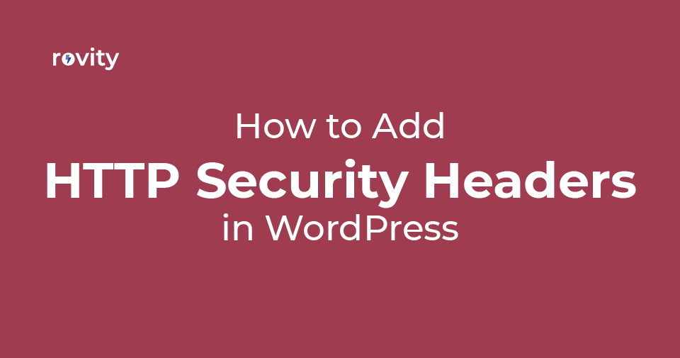 How to Add HTTP Security Headers in WordPress