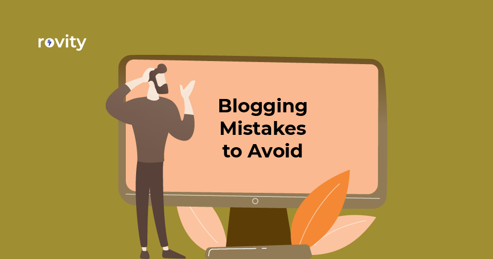 Avoid These 8 Blogging Mistakes in 2021